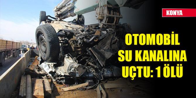 Konya'da kontrolden çıkan otomobil sulama kanalına uçtu: 1 ölü