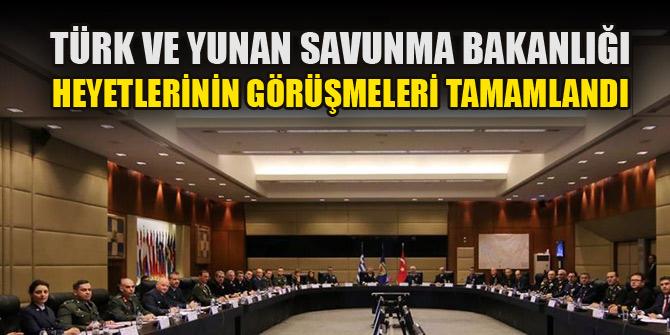 Türk ve Yunan Savunma Bakanlığı heyetlerinin görüşmeleri tamamlandı