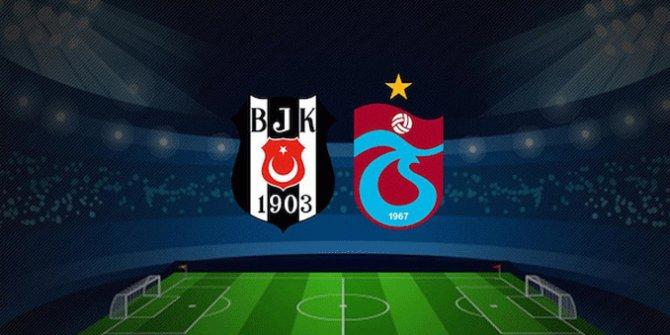 Beşiktaş - Trabzonspor maçının ilk 11'leri belli oldu