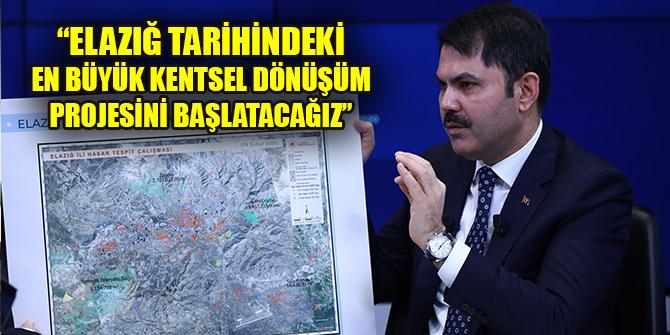 """Kurum: """"Elazığ tarihindeki en büyük kentsel dönüşüm projesini başlatacağız"""""""