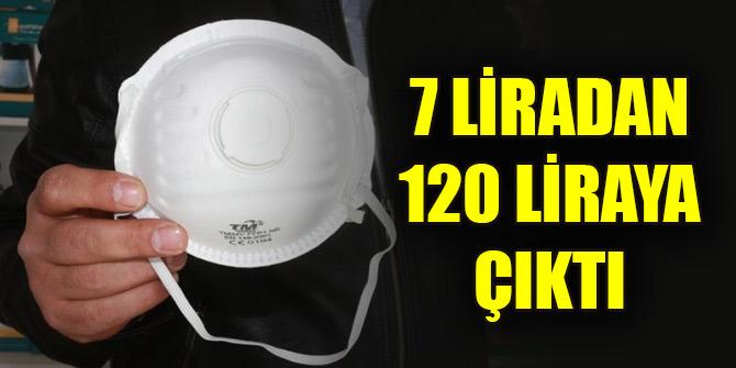 Korona virüsü öncesi 7 liraya satılan maskeler şimdi 120 lira