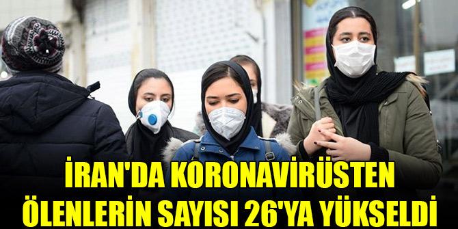 İran'da koronavirüsten ölenlerin sayısı 26'ya yükseldi