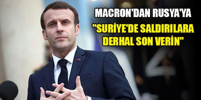 """Macron'dan Rusya'ya """"Suriye'de saldırılara derhal son vermesi"""" çağrısı"""
