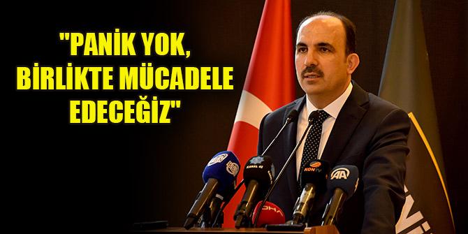 """Başkanı Altay: """"Panik yok, birlikte mücadele edeceğiz"""""""