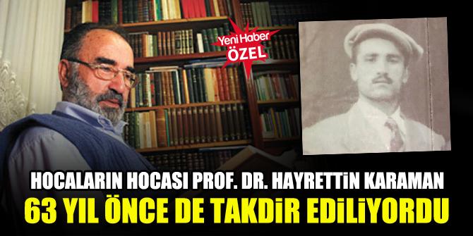 Hocaların hocası Prof. Dr. Hayrettin Karaman, 63 yıl önce de takdir ediliyordu