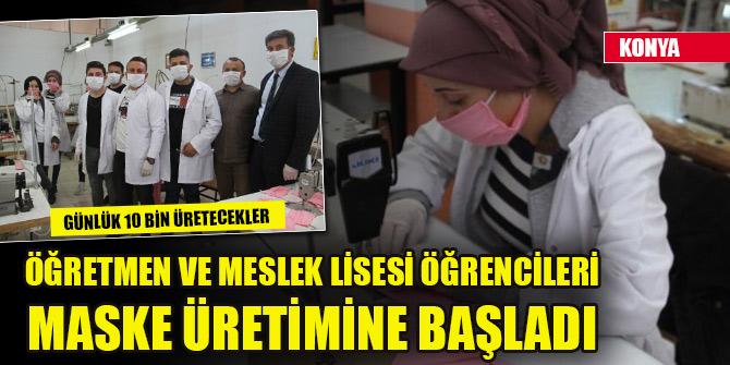Konya'da öğretmen ve meslek lisesi öğrencileri maske üretimine başladı