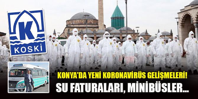 Konya'da yeni koronavirüs gelişmeleri! Su faturaları, minibüsler...