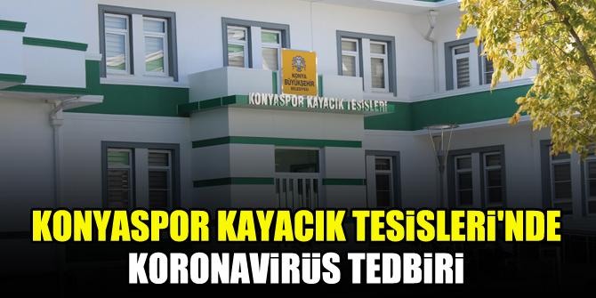 Konyaspor Kayacık Tesisleri'nde koronavirüs tedbiri