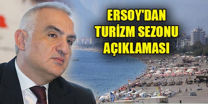 Kültür ve Turizm Bakanı Ersoy'dan turizm sezonu açıklaması