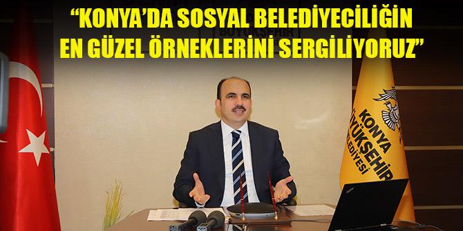 Altay: Konya'da sosyal belediyeciliğin en güzel örneklerini sergiliyoruz