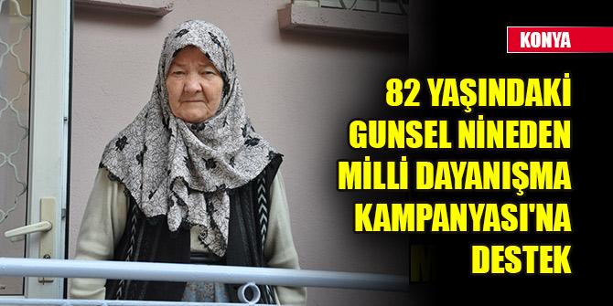 Konya'da 82 yaşındaki Gunsel nineden Milli Dayanışma Kampanyası'na destek