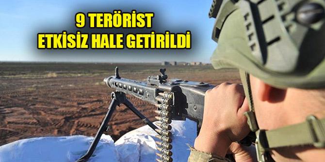 9 terörist etkisiz hale getirildi