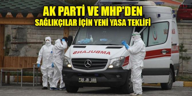 AK Parti ve MHP'den sağlıkçılar için yeni yasa teklifi