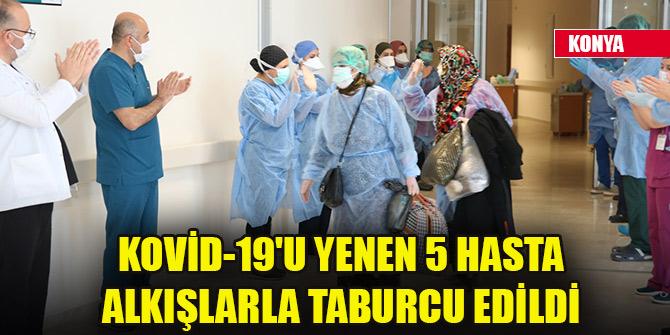 Konya'da Kovid-19'u yenen 5 hasta alkışlarla taburcu edildi