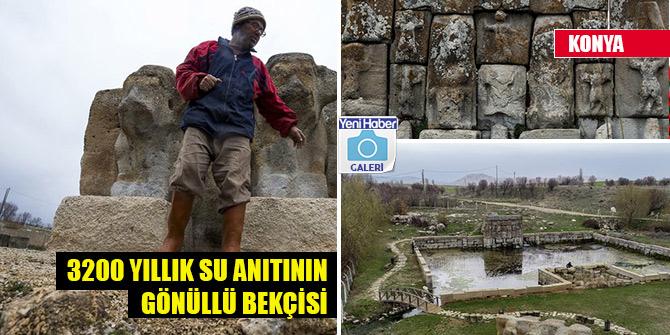 Konya'daki 3200 yıllık su anıtının gönüllü bekçisi