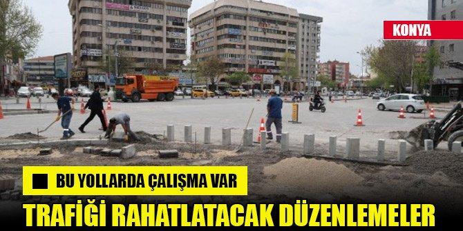 Konya Büyükşehir'den trafiği rahatlatacak düzenleme