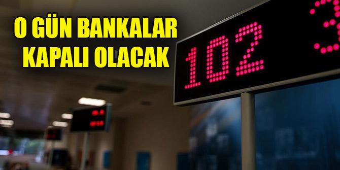 Bankalar cuma günü kapalı olacak