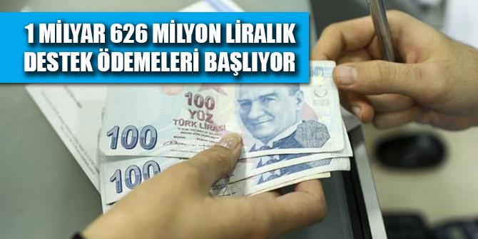 1 milyar 626 milyon liralık destek ödemeleri başlıyor