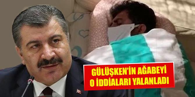 İsveç'ten Türkiye'ye getirilen koronavirüs hastası Gülüşken'in ağabeyi o iddiaları yalanladı