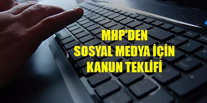 MHP'den sosyal medya için kanun teklifi