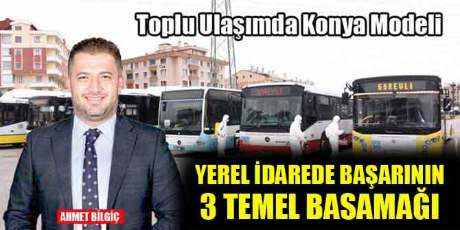 Toplu ulaşımda Konya modeli, yerel idarede başarının 3 temel basamağı