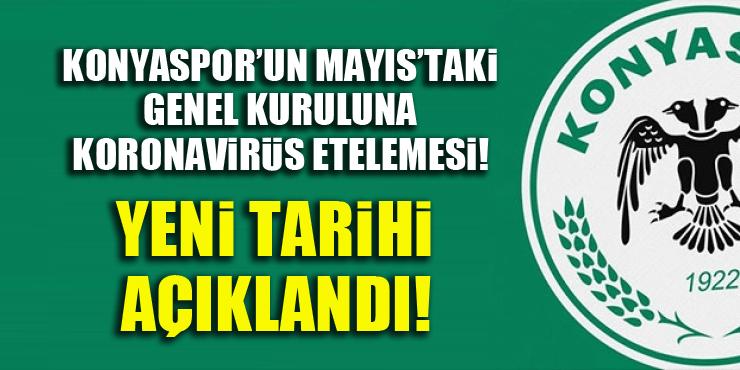 Konyaspor'un Mayıs'taki genel kuruluna koronavirüs ertelemesi! Yeni tarihi açıklandı