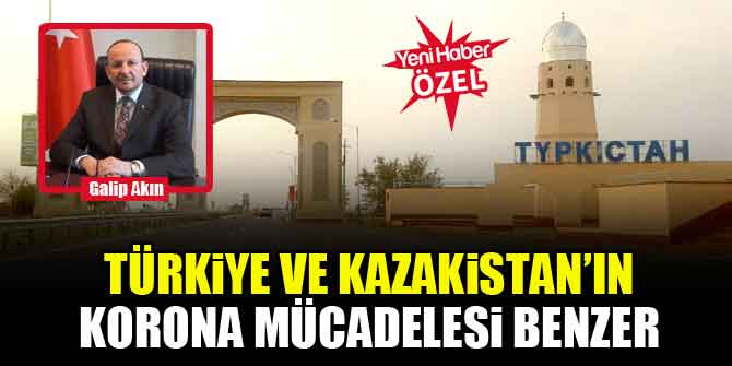 Türkiye ve Kazakistan'ın korona mücadelesi benzer