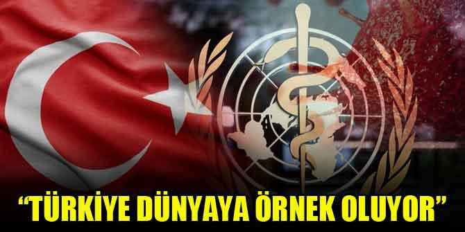 Dünya Sağlık Örgütü: Türkiye dünyaya örnek oluyor