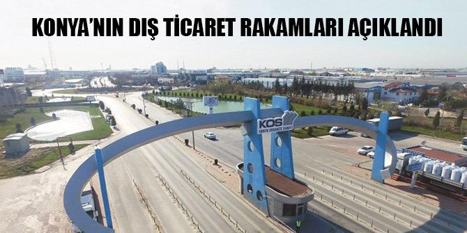 Konya'da ihracat azaldı, ithalat arttı