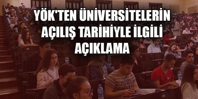 YÖK'ten üniversitelerin açılış tarihiyle ilgili flaş açıklama