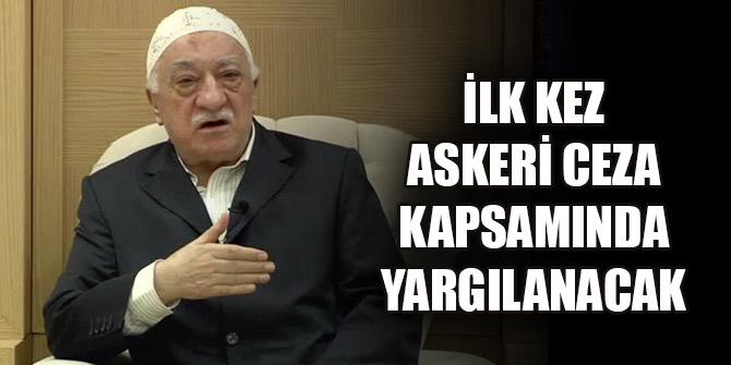 FETÖ elebaşı Gülen ilk kez askeri ceza kapsamında yargılanacak
