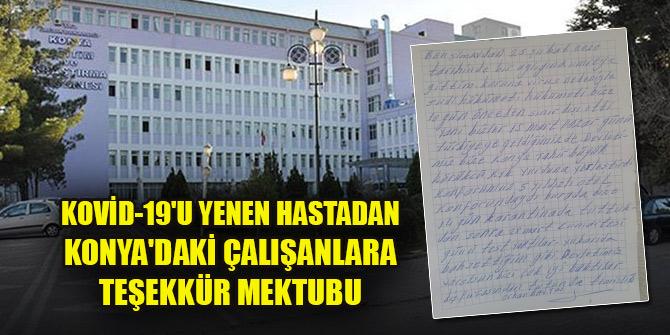 Kovid-19'u yenen hastadan Konya'daki sağlık çalışanlarına teşekkür mektubu