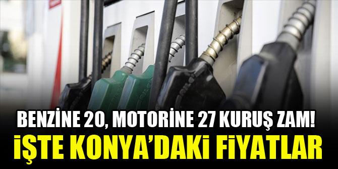 Benzine 20, motorine 27 kuruş zam! İşte Konya'daki fiyatlar