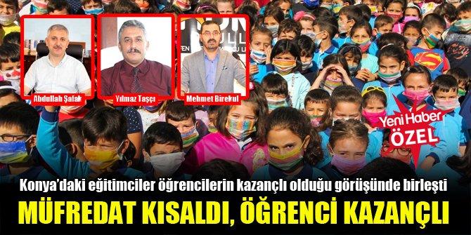 Konya'daki eğitimciler öğrencilerin kazançlı olduğu görüşünde birleşti:  Müfredat kısaldı, öğrenci kazançlı