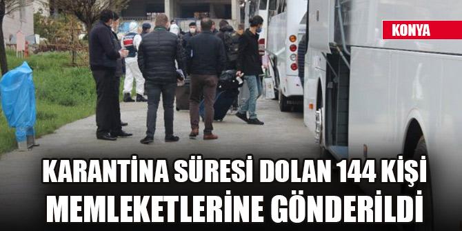 Konya'da karantina süresi dolan 144 kişi memleketlerine gönderildi