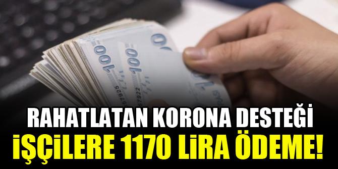 İşçilere aylık 1170 lira ödeme başladı!