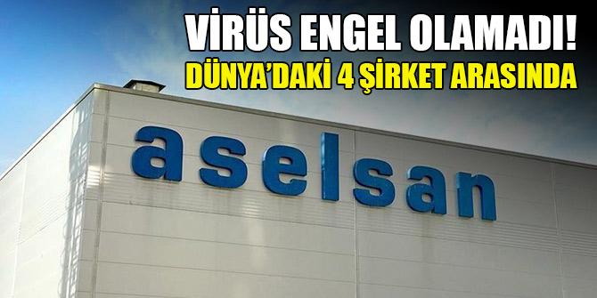 ASELSAN'a virüs engel olamadı! 4 savunma şirketi arasında yer aldı