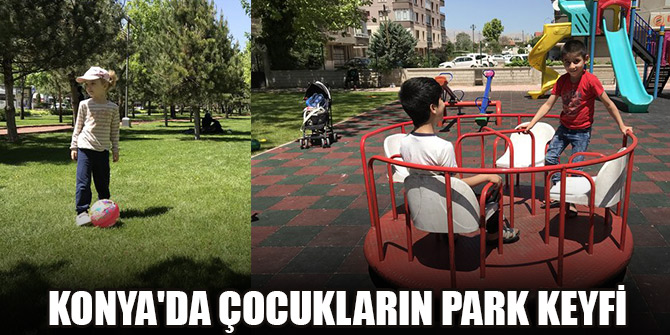 Konya'da çocukların park keyfi