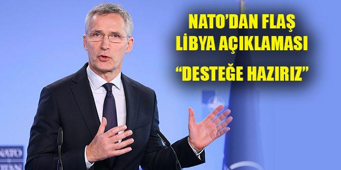 """NATO'dan flaş Libya açıklaması! """"Desteğe hazırız"""""""