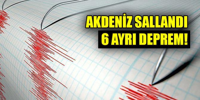 Akdeniz'de gece boyunca 6 ayrı deprem deprem