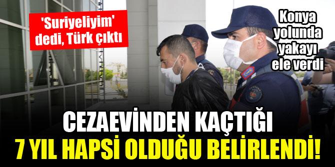 Cezaevinden kaçtı, Konya yolunda yakalandı!