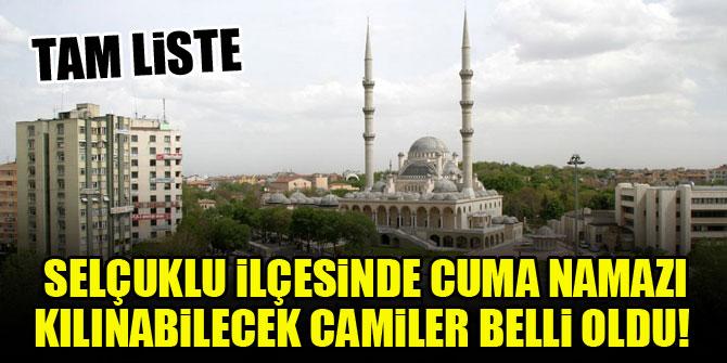 Konya'da Selçuklu ilçesinde Cuma Namazı kılınabilecek camiler belli oldu! Tam liste