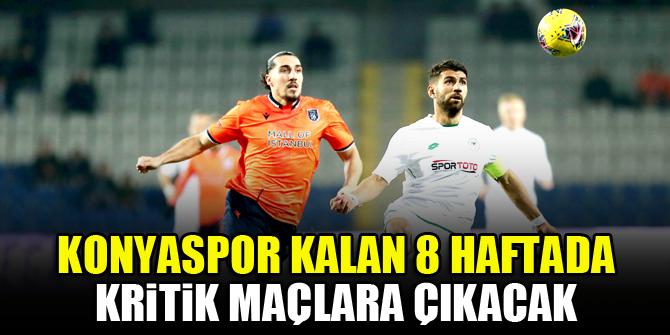 Konyaspor kalan 8 haftada kritik maçlara çıkacak