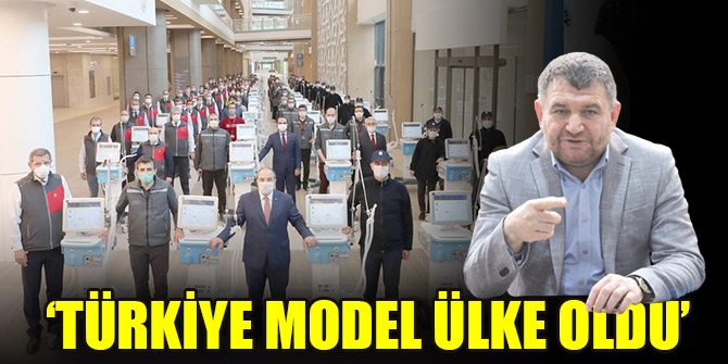 'Türkiye model ülke oldu'