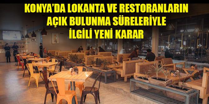 Konya'da lokanta ve restoranların açık bulunma süreleriyle ilgili yeni karar