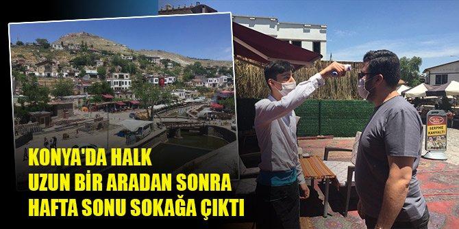 Konya'da halk uzun bir aradan sonra hafta sonu sokağa çıktı