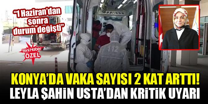 Konya'da vaka sayısı 2 kat arttı! Leyla Şahin Usta'dan kritik uyarı