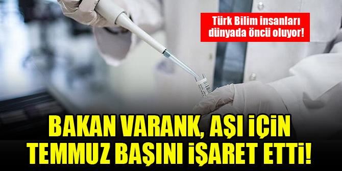 Bakan Varank, koronavirüs aşısı için Temmuz başını işaret etti!