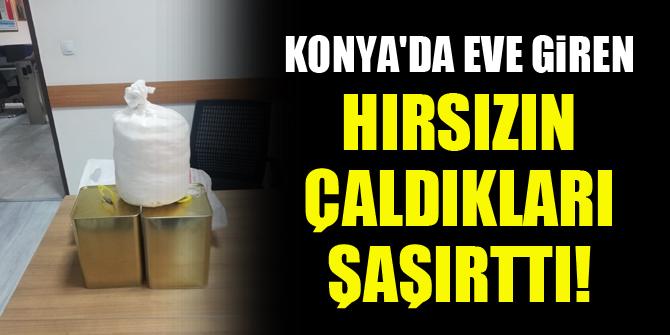 Konya'da eve giren hırsızın çaldıkları şaşırttı!