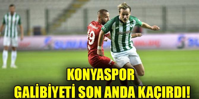 Konyaspor galibiyeti son anda kaçırdı!